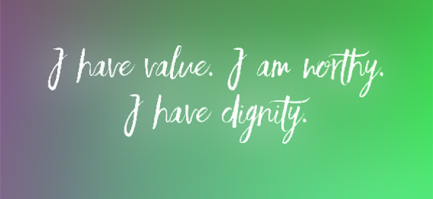 Our Value is Dignity